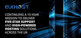 eUKhost — Continuing a 15-Year Mission to Deliver Five-Star Tech Support and High-Performance Hosting Solutions to Businesses Across the UK