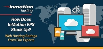 InMotion VPS Review (2020) — Web Hosting Ratings From Our Experts