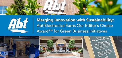 Merging Innovation with Sustainability: Abt Electronics Earns Our Editor's Choice Award™ for Green Business Initiatives