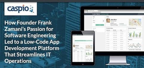 Caspio Delivers A Low Code App Dev Platform That Streamlines It Operations
