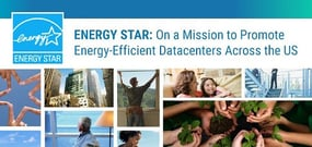 ENERGY STAR — On a Mission to Promote Environmentally Friendly, Energy-Efficient Datacenters Across the US