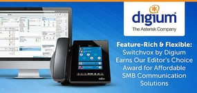 Feature-Rich & Flexible: Switchvox by Digium Earns Our Editor's Choice Award™ for Affordable SMB Communication Solutions