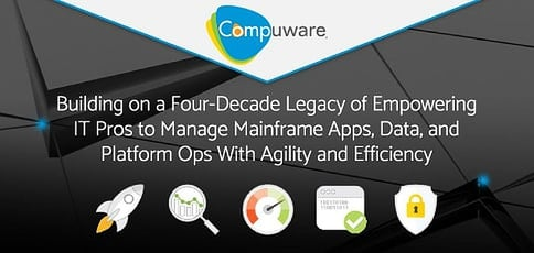 Compuware Empowers Professionals To Manage Mainframe Apps With Agility