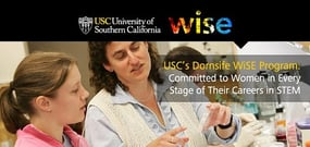USC's Dornsife WiSE Program — Committed to Supporting the Advancement of Women in Every Stage of Their Careers in STEM