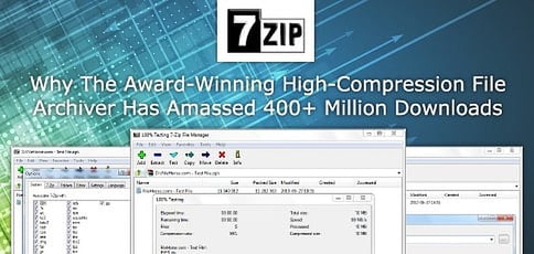 7-Zip — Why The Award-Winning High-Compression File Archiver Has Amassed 400+ Million Downloads by Home Users and Businesses
