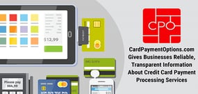 CardPaymentOptions.com Gives Businesses Reliable, Transparent Information About Credit Card Payment Processing Services