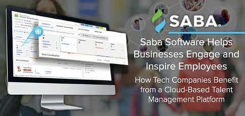 Saba Software Helps Businesses Engage and Inspire Employees — How Tech Companies Benefit from a Cloud-Based Talent Management Platform