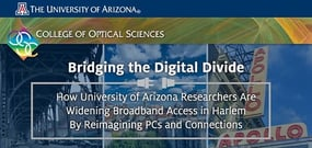 Bridging the Digital Divide: How University of Arizona Researchers Are Widening Broadband Access in Harlem By Reimagining PCs and Connections