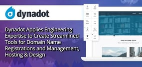 Dynadot Applies Engineering Expertise to Create Streamlined Tools for Domain Name Registrations and Management, Hosting & Design