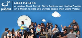 Meet Papaki: A Leading Greek Domain Name Registrar and Hosting Provider on a Mission to Help Site Owners Realize Their Online Visions