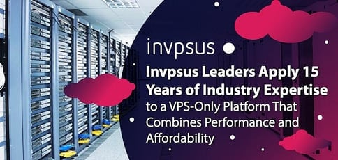 Invpsus Leaders Apply 15 Years Of Industry Expertise To A Vps Only Platform
