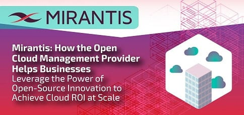 Mirantis Helps Businesses Achieve Cloud Roi At Scale