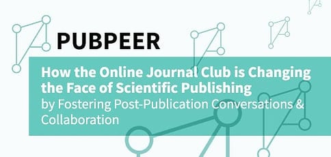 PubPeer — How the Online Journal Club is Changing the Face of Scientific Publishing by Fostering Post-Publication Conversations & Collaboration