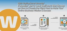 WebHostingSecretRevealed Founder Jerry Low Delivers the Scoop on How to Choose the Right Host to Make Your Online Business Mission a Success