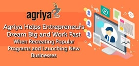 Agriya Helps Entrepreneurs Dream Big and Work Fast When Recreating Popular Programs and Launching New Businesses