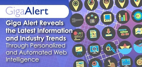 Giga Alert Reveals The Latest Information And Industry Trends