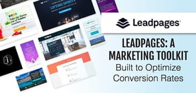 Leadpages — How the Turnkey, No-Code Marketing Toolkit Helps Businesses Create Custom Campaigns and Landing Pages That Optimize Conversions