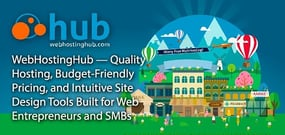 WebHostingHub — Quality Hosting, Budget-Friendly Pricing, and Intuitive Site Design Tools Built for Web Entrepreneurs and SMBs