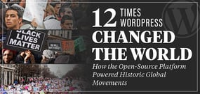 12 Times WordPress Changed the World: How the Open-Source Platform Powered Historic Global Movements