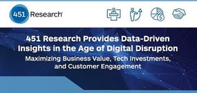 451 Research Provides Data-Driven Insights in the Age of Digital Disruption to Maximize Business Value, Tech Investments, and Customer Engagement