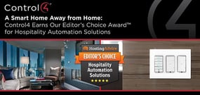 A Smart Home Away from Home: Control4 Earns Our Editor's Choice Award™ for Hospitality Automation Solutions