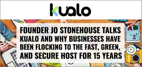 Founder Jo Stonehouse Talks Kualo and Why Businesses Have Been Flocking to the Fast, Green, and Secure Host for 15 Years