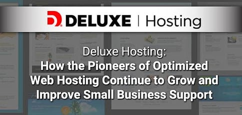 Deluxe Hosting: How the Pioneers of Optimized Web Hosting Continue to Grow and Improve Small Business Support