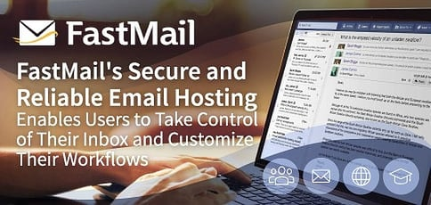 Fastmail Email Hosting Enables Users To Take Control Of Their Inbox