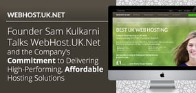 Founder Sam Kulkarni Talks WebHost.UK.Net and the Company's Commitment to Delivering High-Performing, Affordable Hosting Solutions