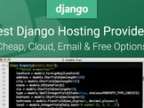 12 Best Django Hosting of 2020: Cheap, Cloud, Email & Free Hosts
