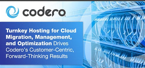 Codero's Turnkey Hosting for Cloud Migration, Management, and Optimization Drives Customer-Centric, Forward-Thinking Results