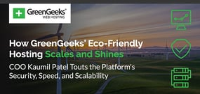 How GreenGeeks Makes Hosting Simpler, Cheaper, and Greener: COO Kaumil Patel Touts the Platform's Security, Speed, and Scalability