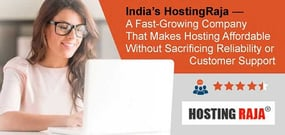 India's HostingRaja — A Fast-Growing Company That Makes Hosting Affordable Without Sacrificing Reliability or Customer Support