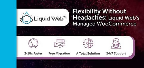 Liquid Web Managed Woocommerce Provides Flexibility Without Headaches