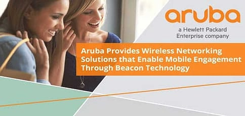 Aruba Enhances Engagement Through Beacon Technology