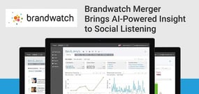 The New Brandwatch: Merger Brings Machine Learning and AI-Powered Insight to the Flexible and Intuitive Social Intelligence Platform