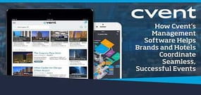 How Cvent's Cloud Software Helps Brands & Hotels Coordinate Seamless, Successful Events
