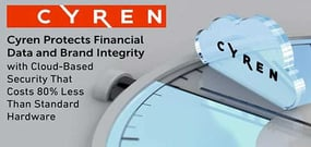 Cyren Protects Financial Data and Brand Integrity with Cloud-Based Security That Costs 80% Less Than Standard Hardware