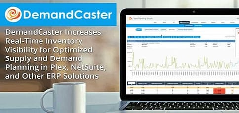 DemandCaster Increases Real-Time Inventory Visibility for Optimized Supply and Demand Planning in Plex, NetSuite, and Other ERP Solutions