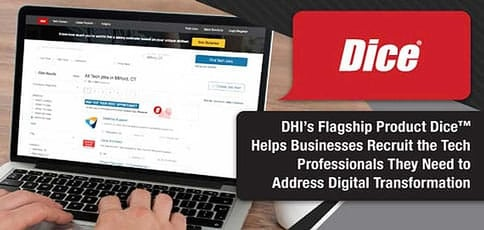 DHI's Flagship Product Dice™ Helps Businesses Recruit the Tech Professionals They Need to Address Digital Transformation