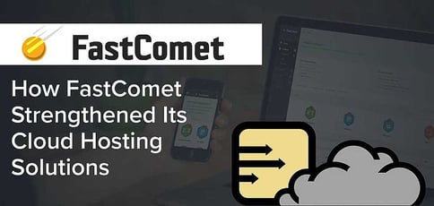 Fastcomets Strengthened Its Cloud Hosting Solutions