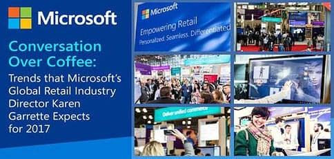 Conversation Over Coffee: Trends that Microsoft's Global Retail Industry Director Karen Garrette Expects for 2017
