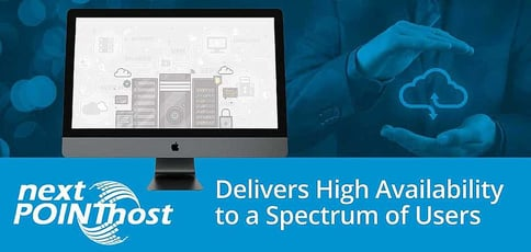 Nextpointhost Delivers High Availability To A Spectrum Of Users