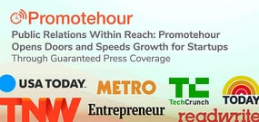 Public Relations Within Reach: Promotehour Opens Doors and Speeds Growth for Startups Through Guaranteed Press Coverage