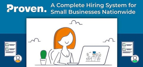 Proven Is A Complete Hiring System For Small Businesses Nationwide