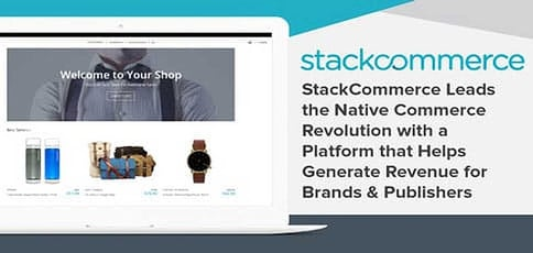 StackCommerce Leads the Native Commerce Revolution with a Platform that Helps Generate Revenue for Brands & Publishers