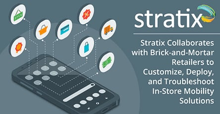 Stratix Customizes In Store Mobility Solutions