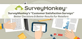 "SurveyMonkey's ""Customer Satisfaction Surveys"" — Better Decisions & Better Results for Retailers"