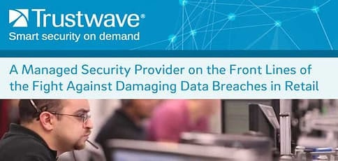 Trustwave Managed Security Fights Damaging Data Breaches