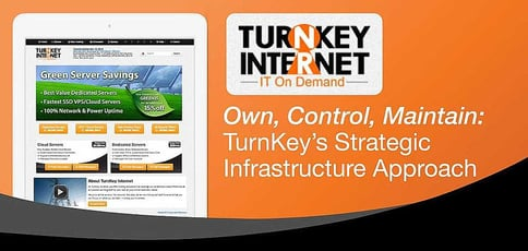 Turnkeys Strategic Infrastructure Approach Is To Own Control And Maintain
